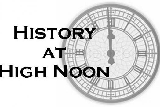 History at High Noon